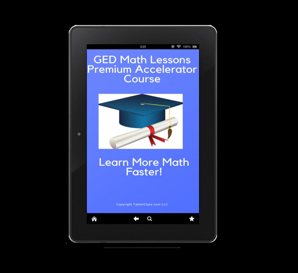GED Math Lessons Premium Accelerator